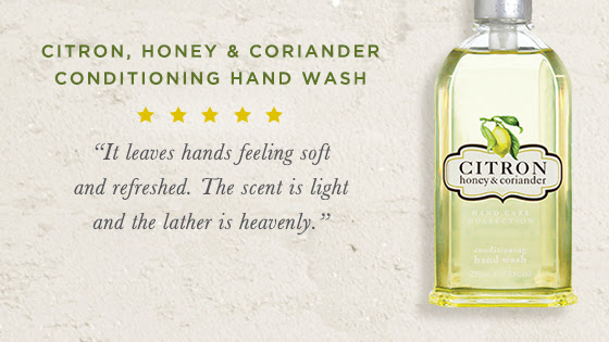 """Citron, Honey & Coriander Conditioning Hand Wash. """"It leaves hands feeling soft and refreshed. The scent is light and the lather is heavenly."""""""