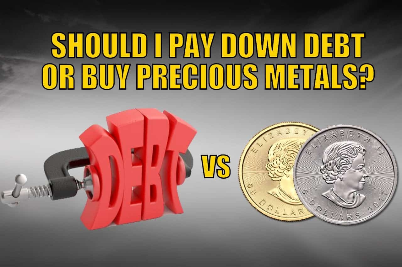 Should I Pay Down Debt or Buy Precious Metals?