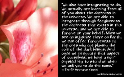 ascension requires less hunting more forgiveness - the 9th dimensional arcturian council - channeled by daniel scranton channeler of archangel michael