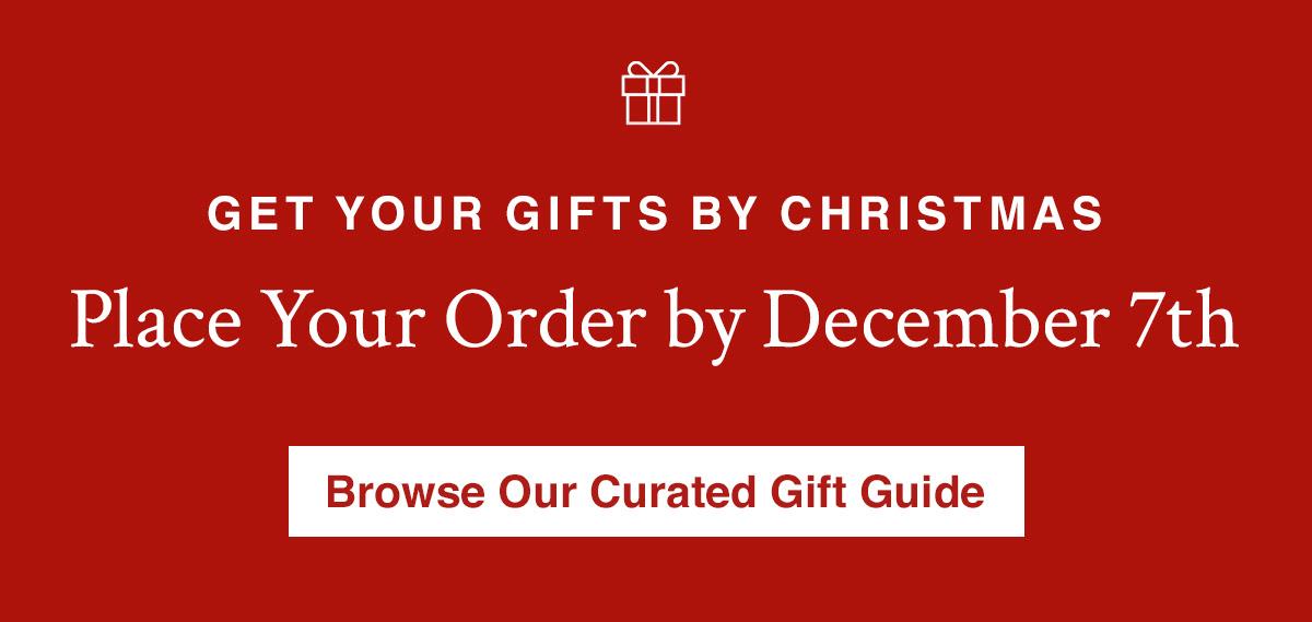 OBTENHA SEUS PRESENTES PELO NATAL Faça seu pedido até 7 de dezembro.  Compre nosso guia de presentes com curadoria