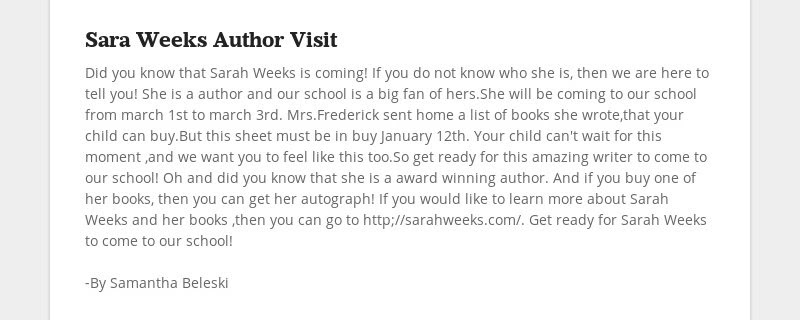 Sara Weeks Author Visit Did you know that Sarah Weeks is coming! If you do not know who she is, then...
