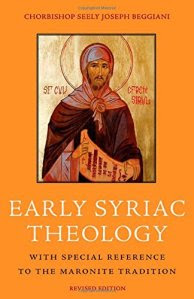Early Syriac Theology with Special Reference to the Maronite Tradition