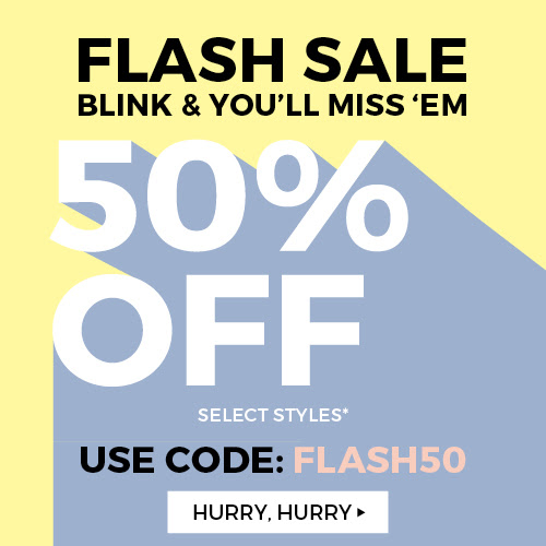 FLASH SALE - 50% off Select St...
