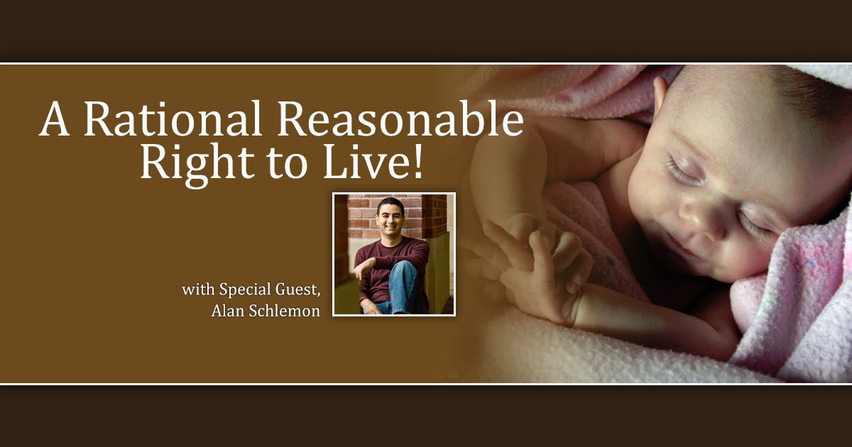 A Rational, Reasonable Right to Live! | Truth Revolution ...