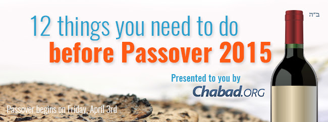 12 things you need to do before Passover 2015