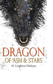 Dragon of Ash & Stars by H. Leighton Dickson