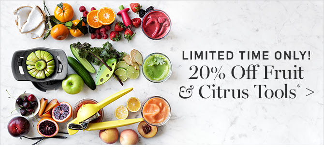 LIMITED TIME ONLY! 20% Off Fruit & Citrus Tools*