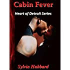 Cabin Fever (Heart of Detroit Book 2)