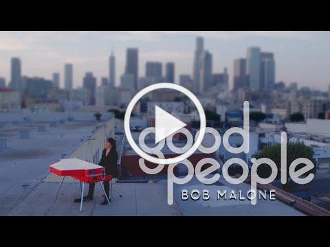 Bob Malone - Good People [OFFICIAL VIDEO]