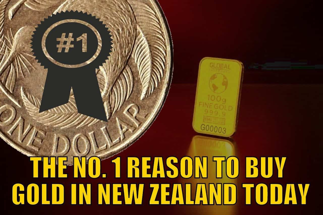The Number One Reason to Buy Gold in New Zealand Today