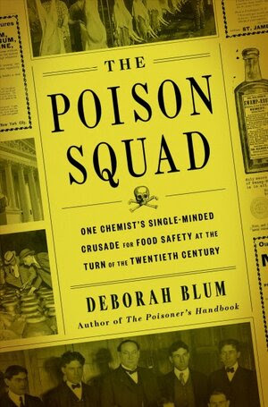 The Poison Squad, by Deborah Blum