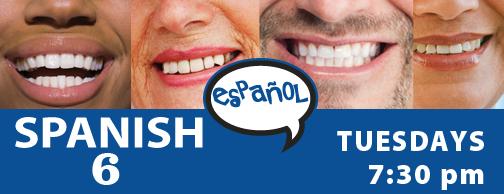 Spanish 6 - Tuesdays 7:30pm, Aug 27-Oct 29
