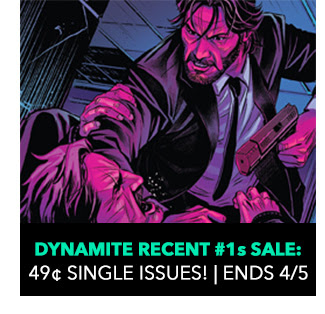 Dynamite Recent #1s Sale: 49¢ single issues! Sale ends 4/5.