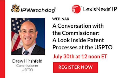 https://go.lexisnexisip.com/conversation-with-uspto-commissioner?utm_campaign=IP%20-%20US%20-%20IPW%20Webinar%20-%20A%20Conversation%20with%20the%20Commissioner%2007302020&utm_source=Website%20-%20webinar%20page