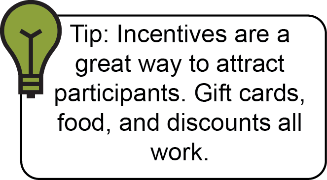 Tip: Incentives attract focus group participants