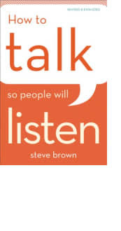 How to Talk so People Will Listen by Steve Brown
