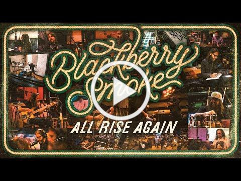 Blackberry Smoke - All Rise Again (Official Music Video)