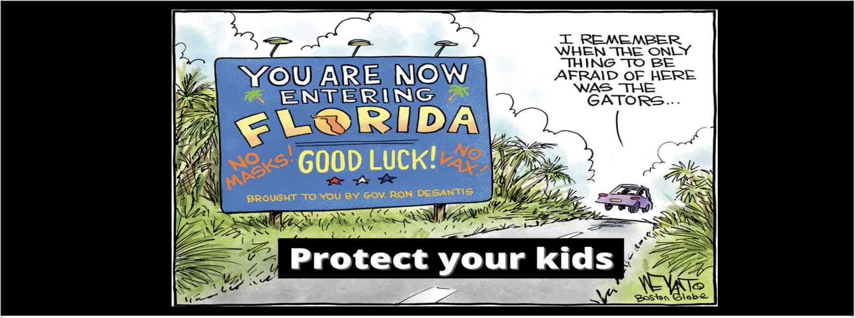 DeSantis plays politics with the lives of schoolchildren in Florida.