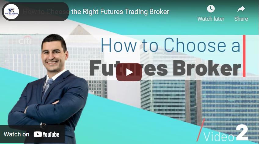 Choosing the right futures broker