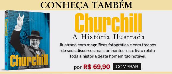 Conheça TAMBÉM!  Churchill - Uma História Ilustrada