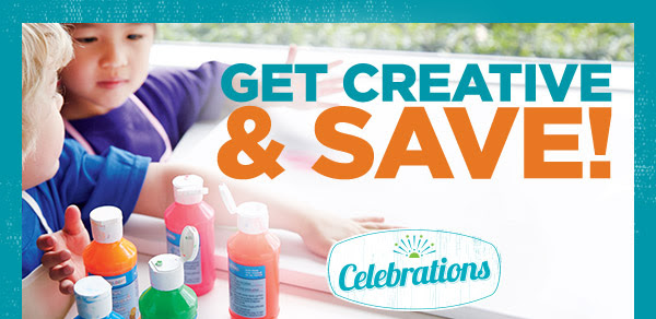 GET CREATIVE & SAVE! Celebrations