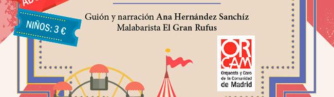 Guíon y narración Ana Hernández Sanchíz. Malabarista El Gran Rufus.