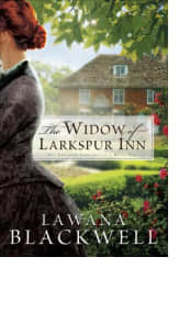 The Widow of Larkspur Inn by Lawana Blackwell