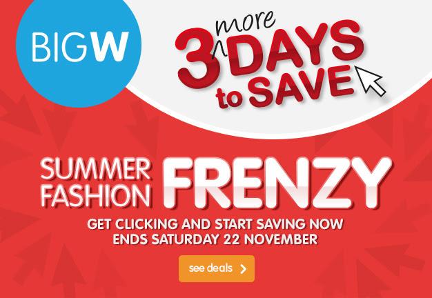 BigW summer fashion frenzy for 3 days only