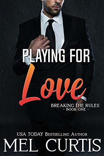 Cover for 'Playing For Love (Breaking the Rules Book 1)'