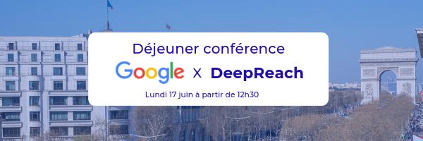 Déjeuner Conférence Google x DeepReach