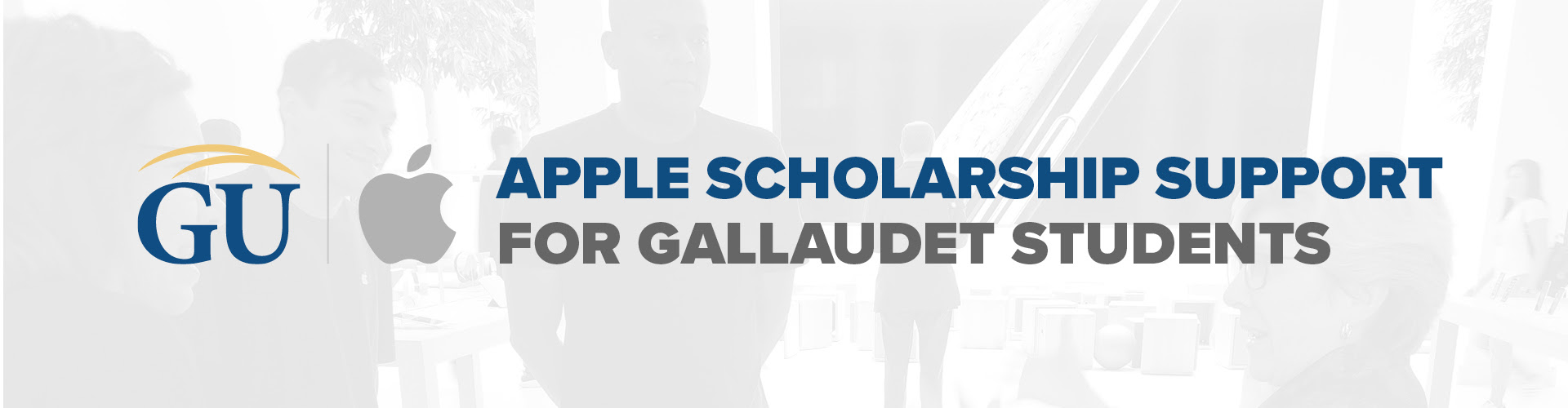 "An image with Gallaudet's and Apple's logo is visible with the phrase ""Apple Scholarship Support for Gallaudet Students"""