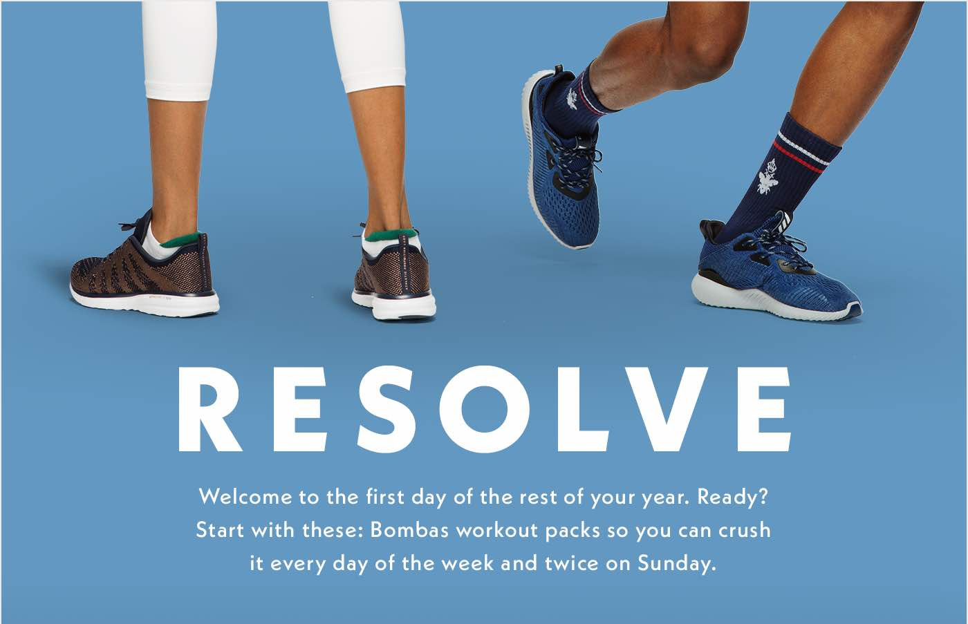 Resolve. Welcome to the first day of the rest of your year.
