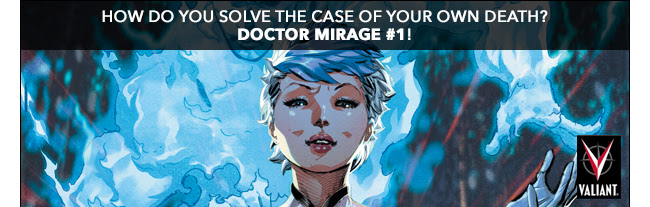 How do you solve the case of your own death? Doctor Mirage #1!