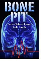 Bone Pit by Bette Golden Lamb and J.J. Lamb