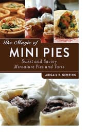 The Magic of Mini Pies by Abigail R. Gehring