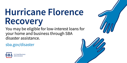 Hurricane Florence Recovery. You might be eligible for SBA Disaster Assistance.