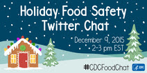 Twitter promotional graphic for CDC's Holiday Food Safety Chat