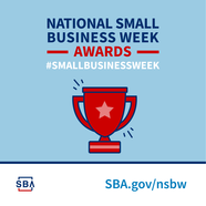 National Small Business Week Awards. More information at sba.gov/nsbw