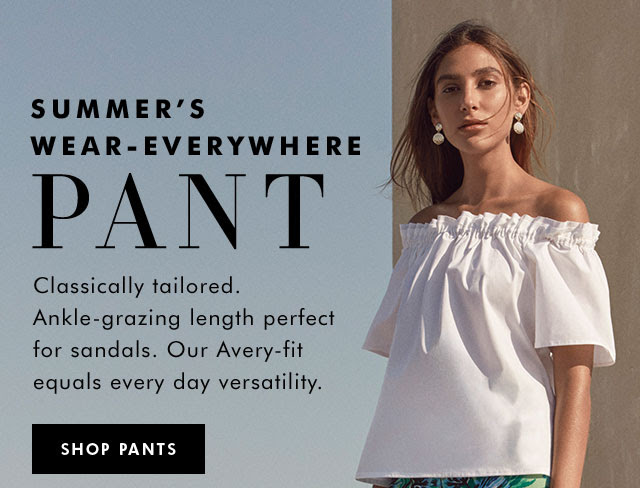 SUMMER'S WEAR-EVERYWHERE PANT | SHOP PANTS