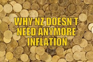 Why NZ Doesn't Need Anymore Inflation