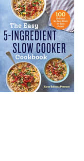 The Easy 5-Ingredient Slow Cooker Cookbook