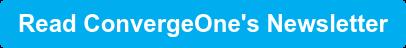 Read ConvergeOne's Newsletter