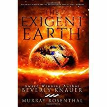 The Exigent Earth by Murray Rosenthal