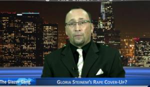 Glazov Moment: Gloria Steinem's Rape Cover-Up?