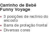 Carrinho de BebêFunny Voyage 3 posições de reclínio do encosto Barra de proteção frontal Diversas cores