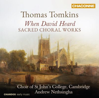 When David Heard: Sacred Choral Works by Thomas Tomkins