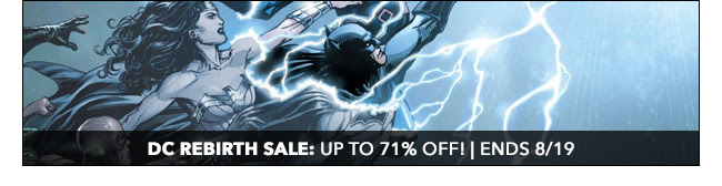 DC Rebirth  Sale: up to 71% off! | Ends 8/19