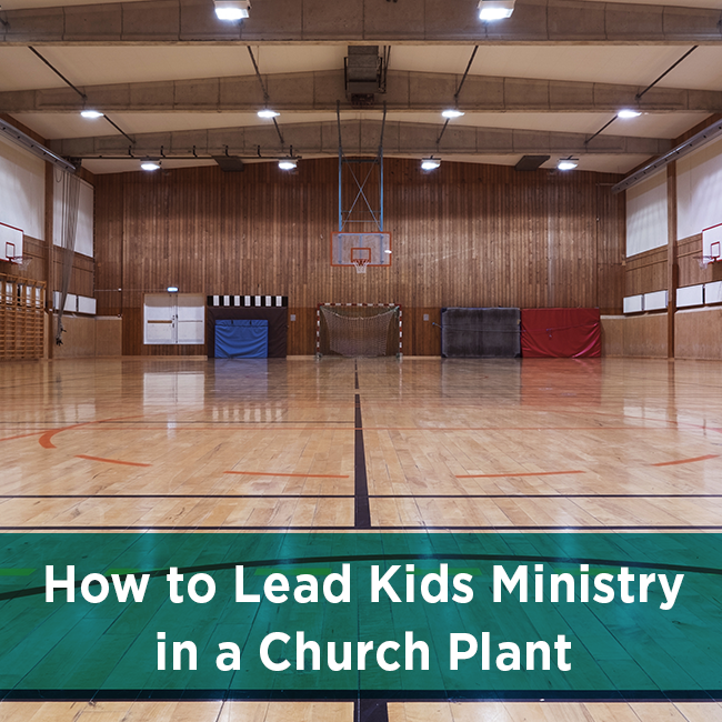 How to Lead Kids Ministry in a Church Plant