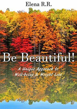 Be Beautiful by Elena R.R.
