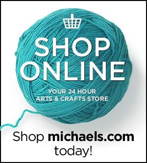 SHOP ONLINE - Shop michaels.com today! YOUR 24 HOUR ARTS & CRAFTS STORE